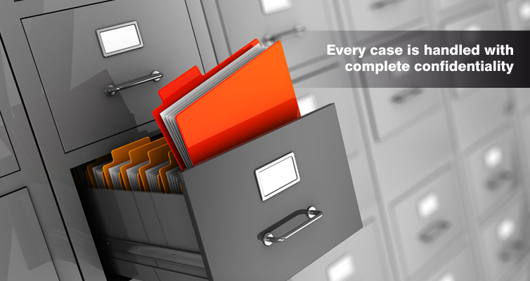 Every case is handled with complete confidentiality.